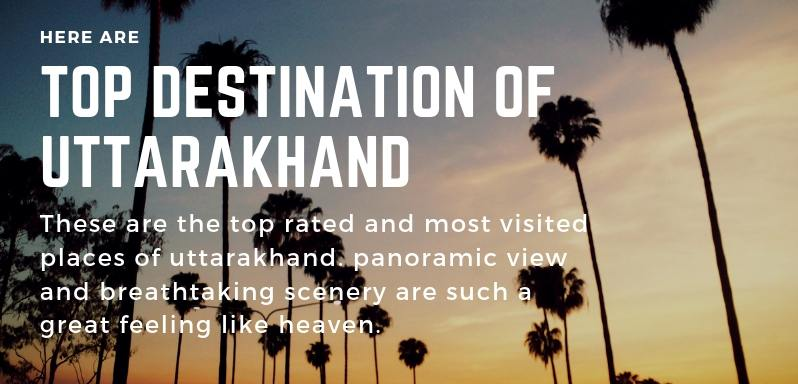 Top Destination of Uttrakhand